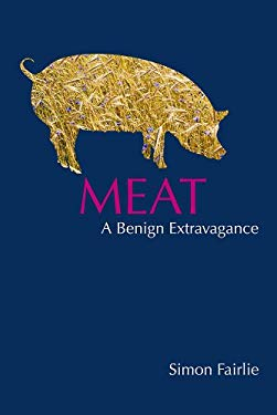 Meat: A Benign Extravagance 9781856230551