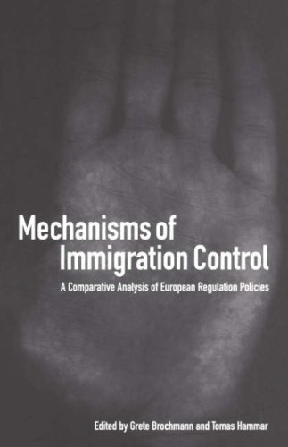 Mechanisms of Immigration Control: A Comparative Analysis of European Regulation Policies 9781859732724