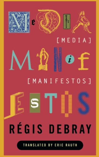 Media Manifestos: On the Technological Transmission of Cultural Forms 9781859840870