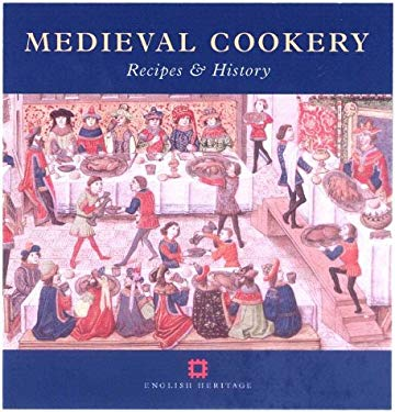 Medieval Cookery: Recipes and History 9781850748670