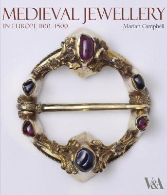Medieval Jewellery: In Europe 1100-1500 9781851775828