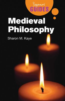 Medieval Philosophy: A Beginner's Guide 9781851685783
