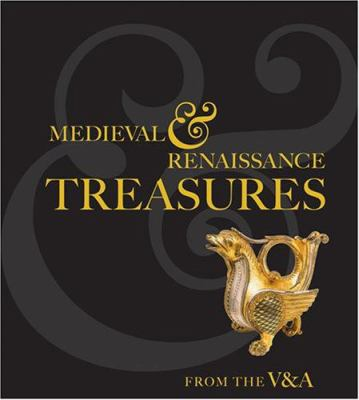 Medieval and Renaissance Treasures from the V&A 9781851775262