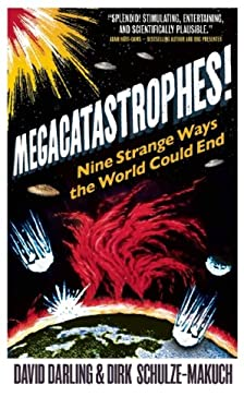 Megacatastrophes!: Nine Strange Ways the World Could End 9781851689057