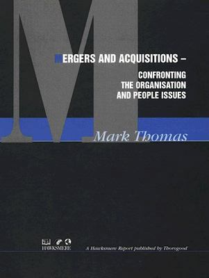 Mergers and Acquisitions: Confronting the Organisation and People Issues 9781854180087