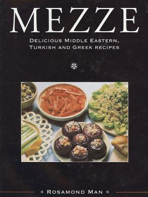 Mezze: Delicious Middle Eastern, Turkish and Greek Recipes 9781859640494
