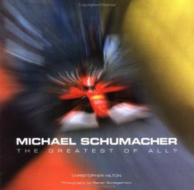 Michael Schumacher: The Greatest of All 9781859608739