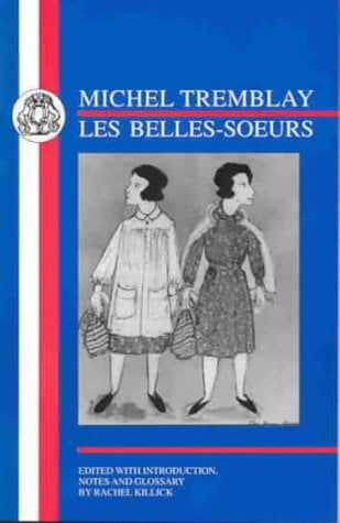 Michel Tremblay: Les Belles-Soeurs 9781853995507