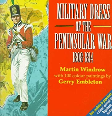 Military Dress of the Peninsular War 9781859150443