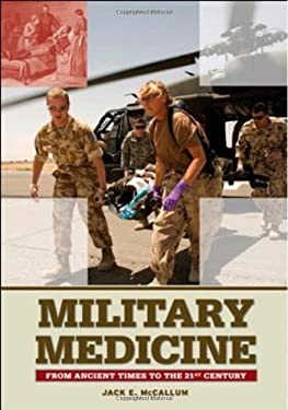 Military Medicine: From Ancient Times to the 21st Century 9781851096930