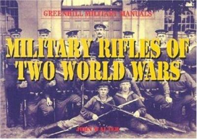 Military Rifles of Two World Wars 9781853675362