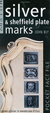 Miller's Pocket Fact File: Silver & Sheffield Plate Marks: Including a Guide to Makers and Styles 9781857320961