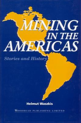 Mining in the Americas: Stories and History 9781855731318
