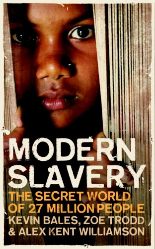 Modern Slavery: The Secret World of 27 Million People 9781851686414