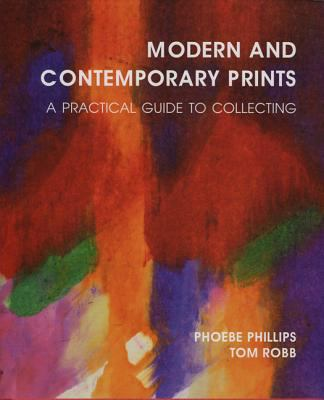 Modern and Contemporary Prints: A Practical Guide to Collecting 9781851494583