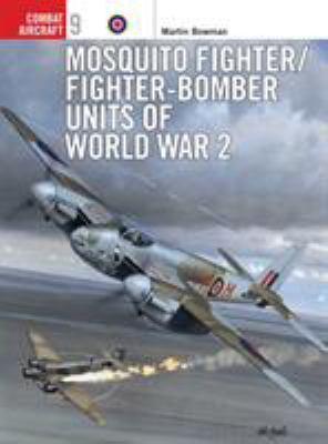 Mosquito Fighter/Fighter-Bomber Units of World War 2 9781855327313