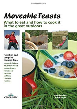 Moveable Feasts: What to Eat and How to Cook It in the Great Outdoors 9781852845346