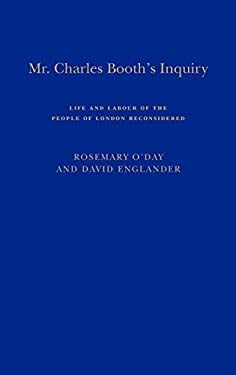 Mr. Charles Booth's Inquiry: Life and Labour of the People in London Reconsidered 9781852850791