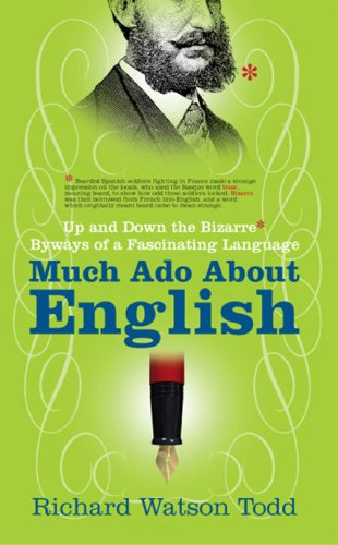 Much Ado about English: Up and Down the Bizarre Byways of a Fascinating Language 9781857883725