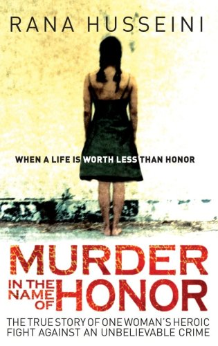 Murder in the Name of Honor: The True Story of One Woman's Heroic Fight Against an Unbelievable Crime 9781851685974