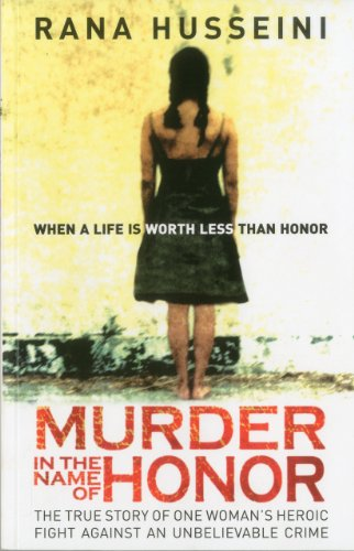 Murder in the Name of Honor: The True Story of One Woman's Heroic Fight Against and Unbelievable Crime 9781851687596