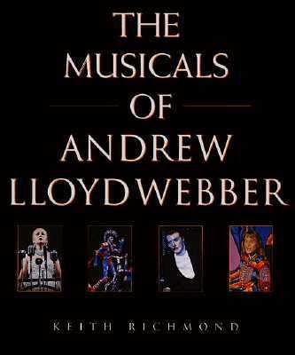 Musicals of Andrew Lloyd Webber: His Life and Works 9781852275570
