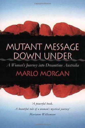 Mutant Message Down Under: A Woman's Journey into Dreamtime Australia 9781855384842