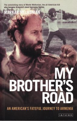 My Brother's Road: An American's Fateful Journey to Armenia 9781850436355