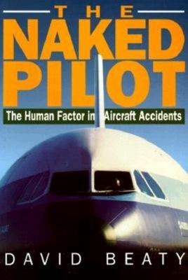 Naked Pilot: The Human Factor in Aircraft Accidents 9781853104824