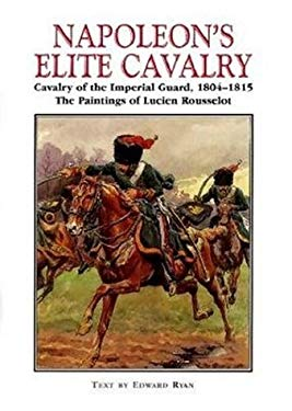 Napoleon's Elite Cavalry 9781853673719