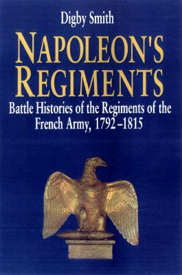 Napoleon's Regiments: Battle Histories of the Regiments of the French Army, 1792-1815 9781853674136
