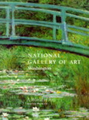 National Gallery of Art - Washington: World of Art 9781857591767