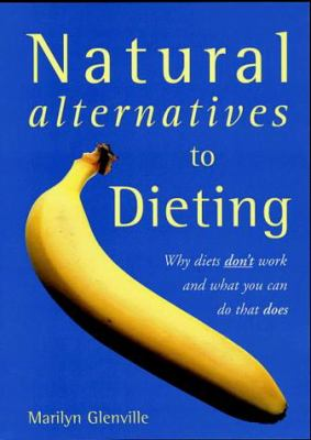 Natural Alternatives to Dieting 9781856263177