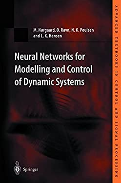 Neural Networks for Modelling and Control of Dynamic Systems: A Practitioner's Handbook 9781852332273