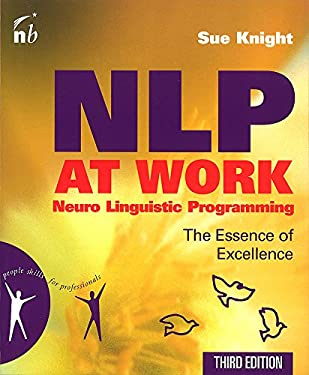 NLP at Work: The Essence of Excellence 9781857885293
