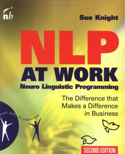 Nlp at Work: How to Model What Works in Business to Make It Work for You 9781857883022