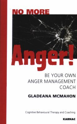 No More Anger!: Be Your Own Anger Management Coach: Cognitive Behavioural Therapy 9781855754300