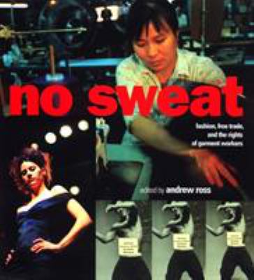 No Sweat: Fashion, Free Trade and the Rights of Workers 9781859841723