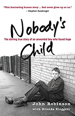 Nobody's Child: The Stirring True Story of an Unwanted Boy Who Found Hope 9781854246233