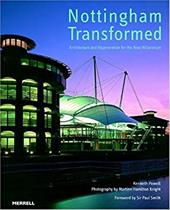 Nottingham Transformed: Architecture and Regeneration for the New Millennium
