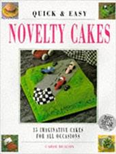 Novelty Cakes: 35 Imaginative Cakes for All Occasions