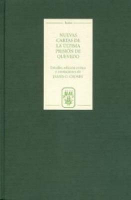 Nuevas Cartas de La Ultima Prision de Quevedo Nuevas Cartas de La Ultima Prision de Quevedo Nuevas Cartas de La Ultima Prision de Quevedo 9781855661127