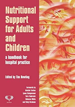 Nutritional Support for Adults and Children: A Handbook for Hospital Practice 9781857758313