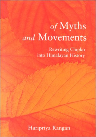 Of Myths and Movements: Rewriting Chipko Into Himalayan History 9781859843055