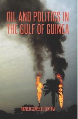 Oil and Politics in the Gulf of Guinea 9781850658580
