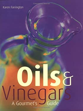 Oils & Vinegars: A Gourmet's Guide 9781858688565