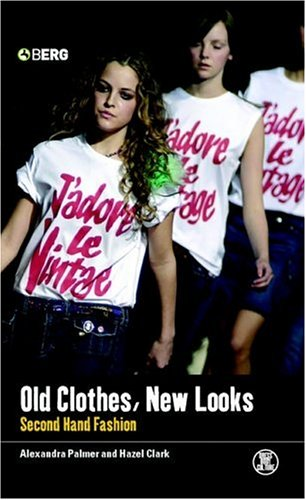 Old Clothes, New Looks: Second Hand Fashion 9781859738573