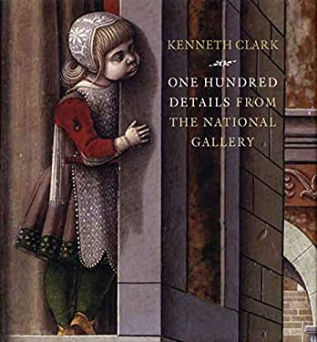 One Hundred Details from the National Gallery 9781857094268