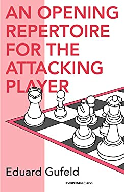 Opening Repertoire for the Attacking Player 9781857441963