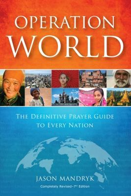 Operation World - Hb 7th Edition: The Definitive Prayer Guide to Every Nation 9781850788614
